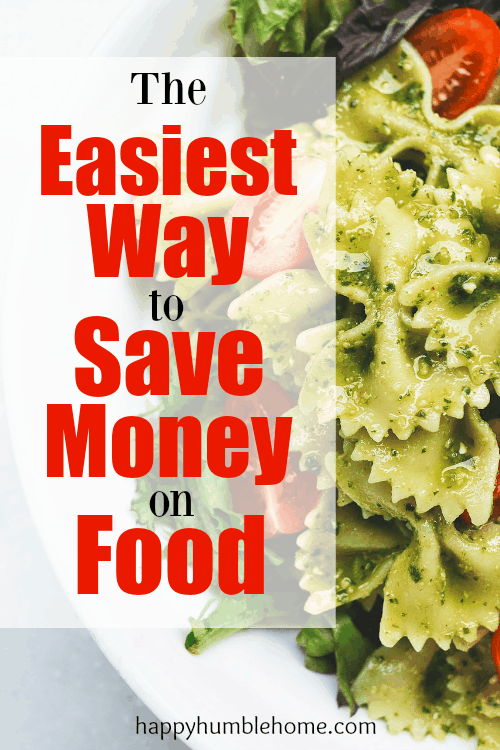 The easiest way to save money on food happy humble home for Quickest way to save for a house